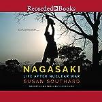 Nagasaki: Life After Nuclear War | Susan Southard