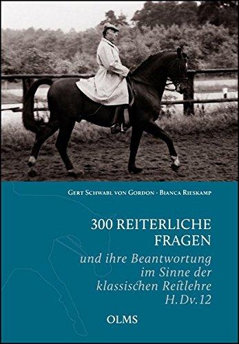 300 reiterliche Fragen: und ihre Beantwortung im Sinne der klassischen Reitlehre H.Dv.12.