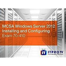 MCSA Windows Server 2012 - Installing and Configuring (Exam 70-410)