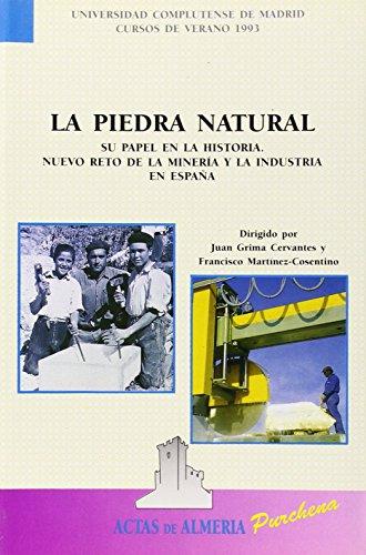 Descargar Libro La Piedra Natural. Su Papel En La Historia. Nuevo Reto De La Minería Y La Industria En España Juan Grima Cervantes