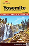 Search : Top Trails: Yosemite: 45 Must-Do Hikes for Everyone