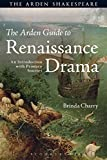 img - for The Arden Guide to Renaissance Drama: An Introduction with Primary Sources (Arden Shakespeare) book / textbook / text book