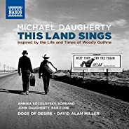 Michael Daugherty: This Land Sings (Inspired by the Life and Times and Woody Guthrie)