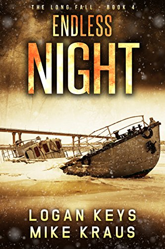 Endless Night: Book 4 of the Thrilling Post-Apocalyptic Survival Series: (The Long Fall - Book 4) by [Keys, Logan, Kraus, Mike]