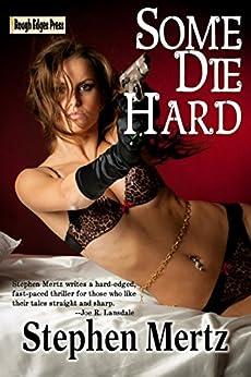 Some Die Hard by [Mertz, Stephen]