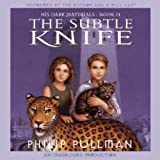 The Subtle Knife: His Dark Materials, Book 2