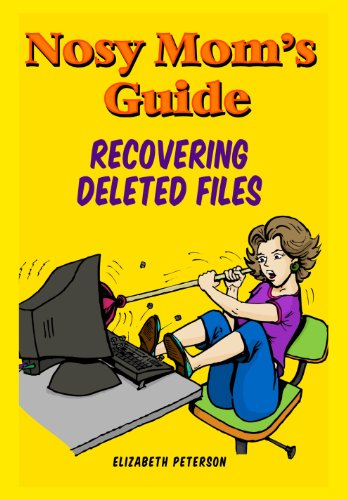 Nosy Mom's Guide Recovering Deleted Files