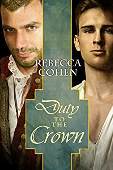 Duty to the Crown (The Crofton Chronicles Book 2) by [Cohen, Rebecca]