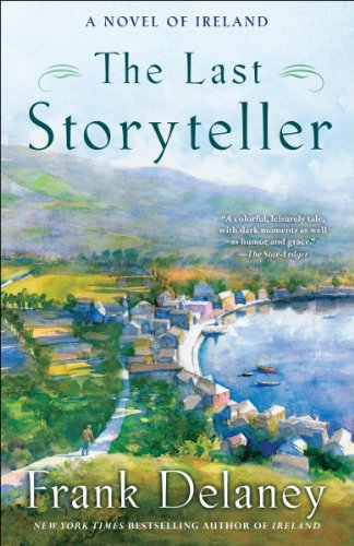 The Last Storyteller: A Novel of Ireland by [Delaney, Frank]