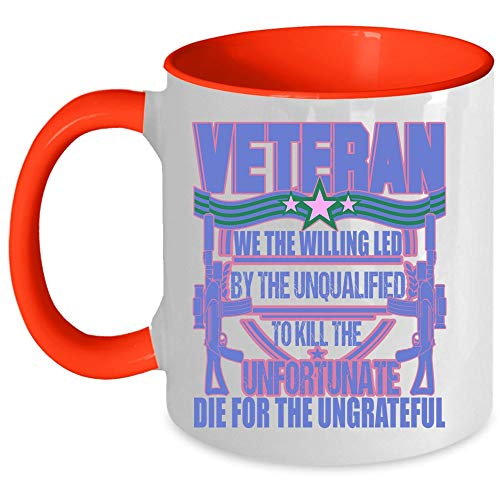 Being A Veteran Coffee Mug, Veteran We The Willing Led By The Unqualified Accent Mug (Accent Mug - Red)