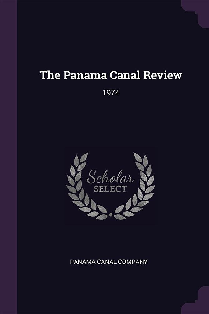 The Panama Canal Review: 1974 PDF