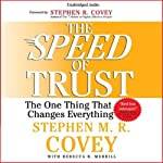 The Speed of Trust: The One Thing that Changes Everything | Stephen M. R. Covey