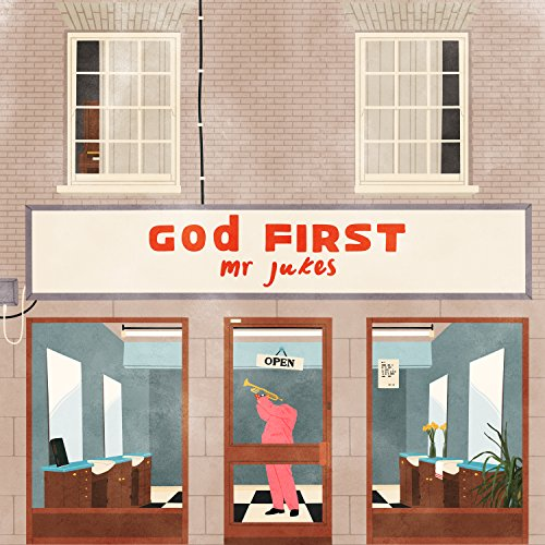 Mr Jukes - God First (2017) [WEB FLAC] Download