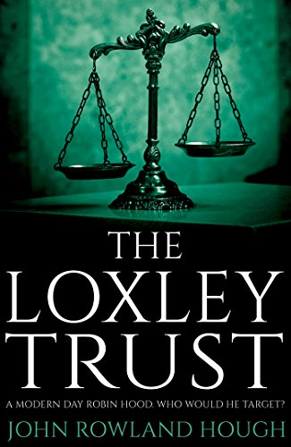 The Loxley Trust: A modern-day Robin Hood