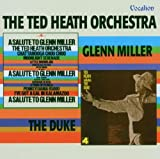 Salute to Glenn Miller / Ted Salutes the Duke