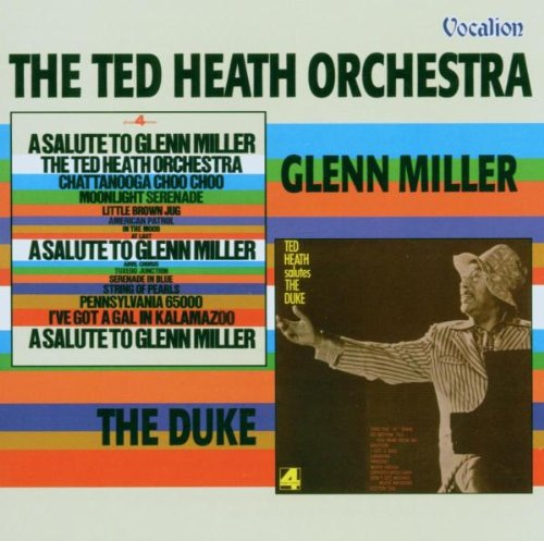 Salute to Glenn Miller / Ted Salutes the Duke by Heath, Ted