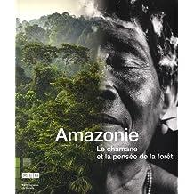 AMAZONIE : LE CHAMANE ET LA PENSÉE DE LA FORÊT (FR)