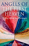 The Angels of the First Heaven, Carolyn Gilbody Bowyer, 184694015X
