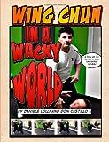 Wing Chun in a Wacky World Vol. 1, Don Castillo and Dan Lolli, 1497446430