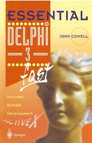 Essential Delphi 3 fast: Includes ActiveX Development (Essential Series) by Springer