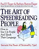 img - for By Paul D. Tieger The Art of Speedreading People: Harness the Power of Personality Type and Create What You Want in Bu (1st) book / textbook / text book