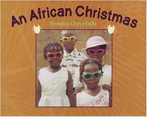 An African Christmas by Ifeoma Onyefulu (1-Sep-2007)