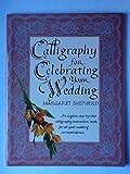 Calligraphy for Celebrating Your Wedding, Margaret Sheperd, 068141152X