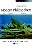 img - for The Blackwell Guide to the Modern Philosophers: From Descartes to Nietzsche book / textbook / text book
