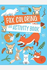 Fox Coloring and Activity Book For Kids: Fennec Fox, Arctic Fox, Red Fox and More Coloring Pages, Fun Facts, Puzzles, Mazes, Word Searches, and Hidden Pictures Paperback