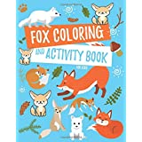 Fox Coloring and Activity Book For Kids: Fennec Fox, Arctic Fox, Red Fox and More Coloring Pages, Fun Facts, Puzzles, Mazes,
