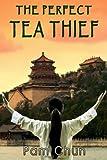 The Perfect Tea Thief, Pam Chun, 1500164305