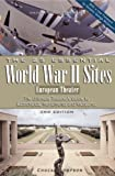 The 25 Essential World War II Sites European Theater: The Ultimate Traveler's Guide to Battlefields, Monuments, and Museums (Greenline Historic Travel)