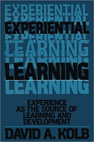 Experiential Learning Experience As The Source Of Learning And