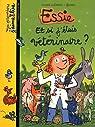Essie, tome 10 : Et si j'etais vétérinaire ? par Clément