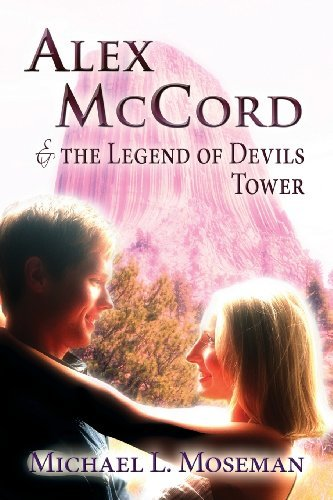 Alex McCord & the Legend of Devils Tower by Michael L. Moseman (2013-09-17)