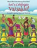 Let s Celebrate Vaisakhi! (Punjab s Spring Harvest Festival, Maya & Neel s India Adventure Series, Book 7) (Volume 7)