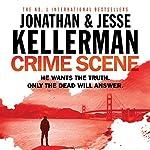Crime Scene | Jonathan Kellerman,Jesse Kellerman