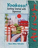 Yookoso! Getting Started with Japanese, Tohsaku, Yasu-Hiko, 007290240X