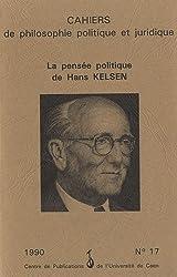La Pensée politique de Hans Kelsen -tome 17-. Cahiers de Philosophie politique et juridique