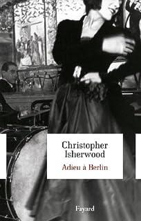 Adieu à Berlin : roman, Isherwood, Christopher (1904-1986)