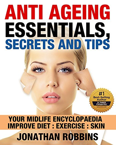 51U7lKeJKvL - Anti Aging Essentials, Secrets and Tips: Your Midlife Encyclopedia, Improve Diet, Exercise, Skin (Look and Feel Younger, (Anti Aging Secrets, Anti Aging Diet)