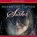 Sister: A Novel Audiobook by Rosamund Lupton Narrated by Juanita McMahon