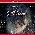 Sister: A Novel | Rosamund Lupton