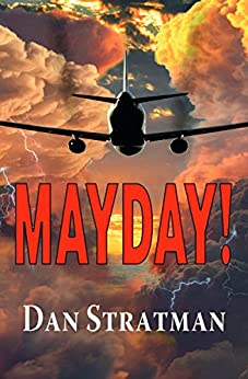 MAYDAY: A Frighteningly Realistic Aviation Thriller by [Stratman, Dan]