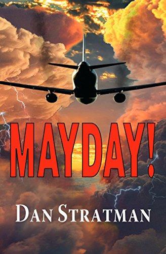 MAYDAY: A Frighteningly Realistic Aviation Thriller by [Stratman, Dan]