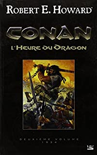 Conan : [2] : L'heure du dragon, Howard, Robert Ervin