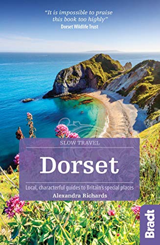 - Dorset: Local, characterful guides to Britain's special places (Bradt Slow Travel)