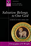 Salvation Belongs to Our God: Celebrating the Bible's Central Story (Christian Doctrine in Global Perspective)