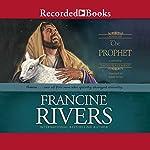 The Prophet   Francine Rivers