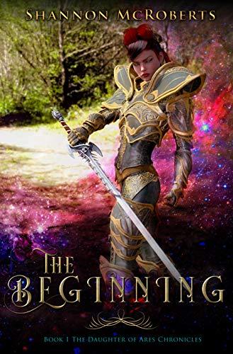 The Beginning (The Daughter of Ares Chronicles Book 1) ()